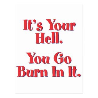It's Your Hell, You Go Burn In It Postcard