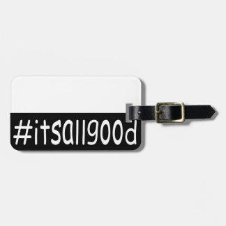 #itsallgood luggage tag