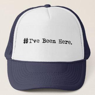 #I've been here Trucker Hat