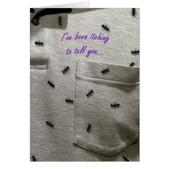 I've Been Itching to Tell You Greeting Card