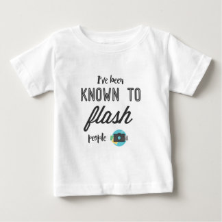 I've been known to flash people baby T-Shirt