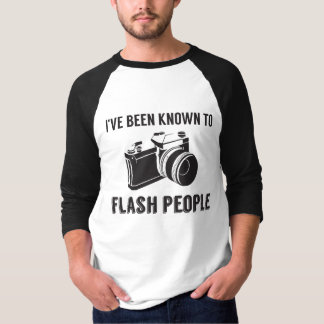 """""""I've been known to flash people""""- camera tshirt"""