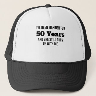 I've Been Married For 50 Years Trucker Hat