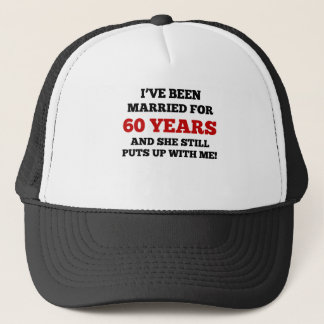 I've Been Married For 60 Years Trucker Hat