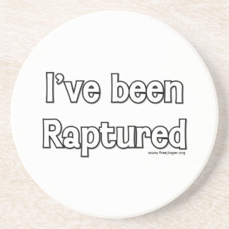 I've Been Raptured Beverage Coasters