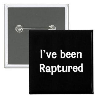 I've Been Raptured Button