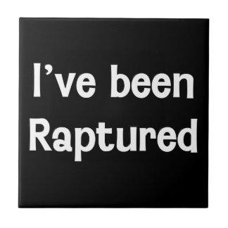 I've Been Raptured Ceramic Tile