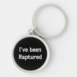 I've Been Raptured Silver-Colored Round Keychain