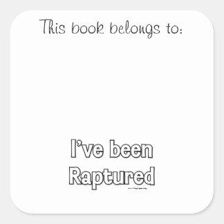 I've Been Raptured Square Sticker