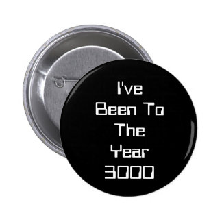 I've Been To The Year 3000 2 Inch Round Button