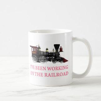 I've Been Working On The Railroad Coffee Mug