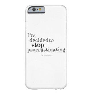 I've Decided to Stop Procrastinating Phone Case