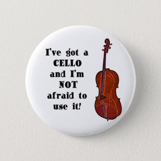I've Got a Cello 2 Inch Round Button