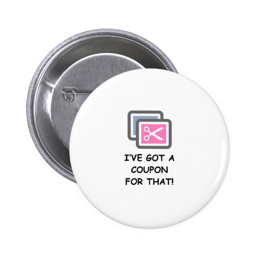 I'VE GOT A COUPON FOR THAT! PINS
