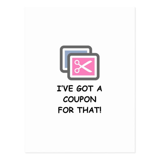 I'VE GOT A COUPON FOR THAT! POSTCARDS