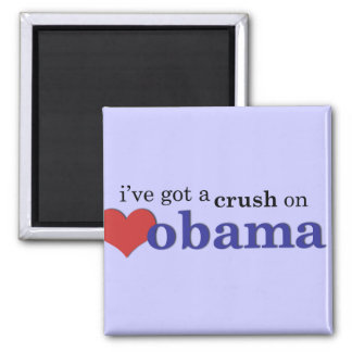 I've got a crush on Obama Magnet