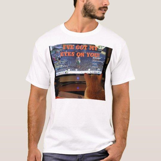 I've Got MyEyes on You! T-Shirt