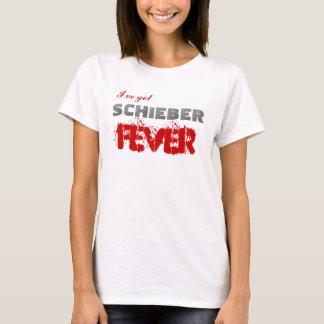 I've got Schieber Fever T-Shirt