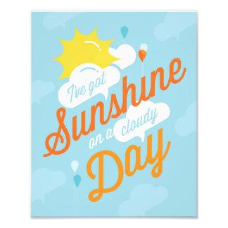 I've Got Sunshine Photo Print