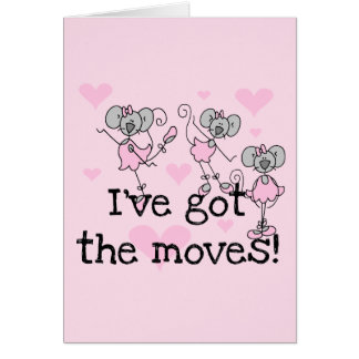 I've Got the Moves Ballerina T-shirts and Gifts Card