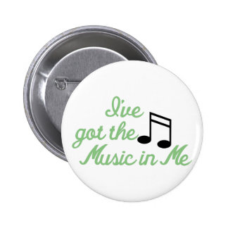 Ive Got the Music In Me 2 Inch Round Button