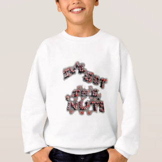 ive got the nuts patch sweatshirt