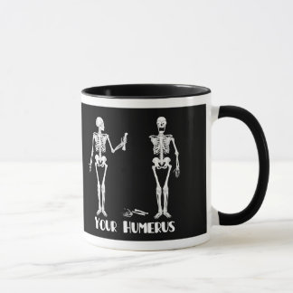 I've Got Your Back | Your Humerus - skeletons Mug