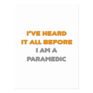 I've Heard It All Before .. Paramedic Postcard