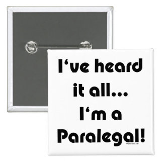 I've heard it...Paralegal 2 Inch Square Button