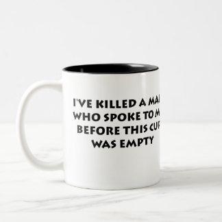 I've Killed a Man Mug