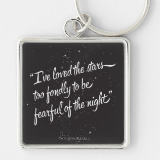 I've Loved The Stars Keychain