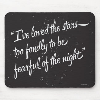 I've Loved The Stars Mouse Pad