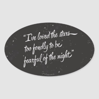 I've Loved The Stars Oval Sticker