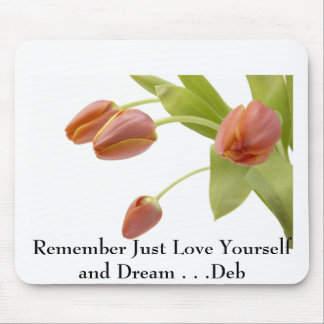 j0422449, Remember Just Love Yourself and Dream... Mouse Pad