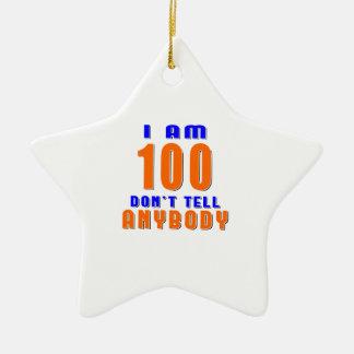 J ai 100 ans ne dis pas à quiconque des ornements