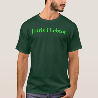 J.D. Completion T-Shirt, In Debt to Law School? T-Shirt
