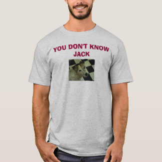 Jack Russell Terrier, YOU DON'T KNOW JACK T-Shirt