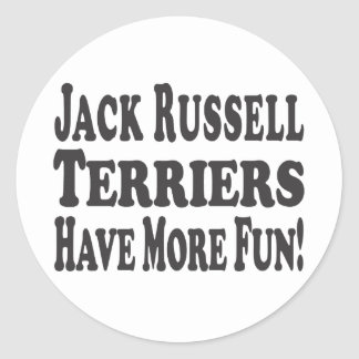 Jack Russell Terriers Have More Fun! Classic Round Sticker