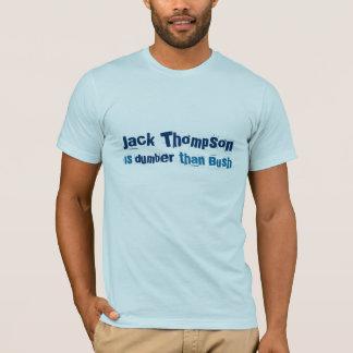 Jack Thompson is dumber than Bush T-Shirt