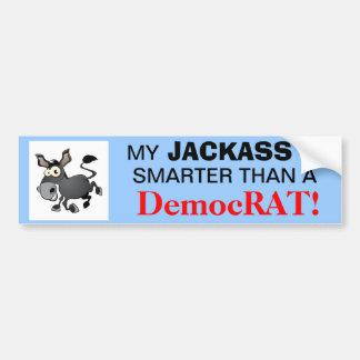 Jackass smarter than a Democrat Bumper Sticker