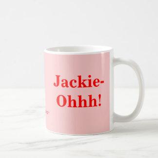 Jackie-Ohhh! Coffee Mug