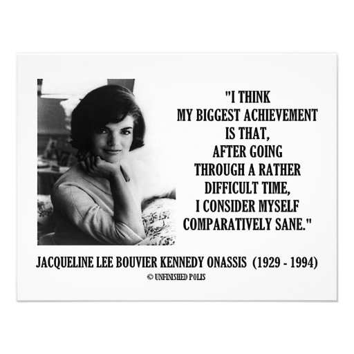 Jacqueline Kennedy Comparatively Sane Quote Invites