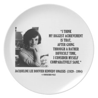 Jacqueline Kennedy Comparatively Sane Quote Plate
