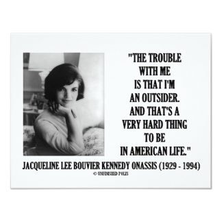 Jacqueline Kennedy Trouble With Me Outsider Quote Personalized Invitations
