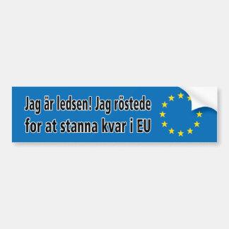 Jag är ledsen! Jag röstede for at stanna kvar i EU Bumper Sticker