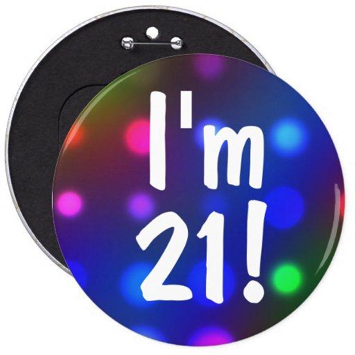 J'ai 21 ans ! Pin de bouton d'anniversaire Badge
