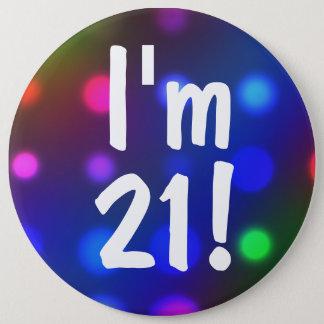 J'ai 21 ans ! Pin de bouton d'anniversaire Macaron Rond 15,2 Cm