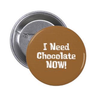 J'ai besoin de chocolat MAINTENANT ! Cadeaux Macaron Rond 5 Cm
