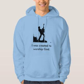 J'ai été créé pour adorer Dieu - venu et pour me Veste À Capuche