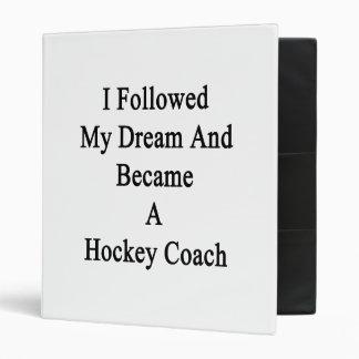 J'ai suivi mon rêve et suis devenu un car d'hockey classeur